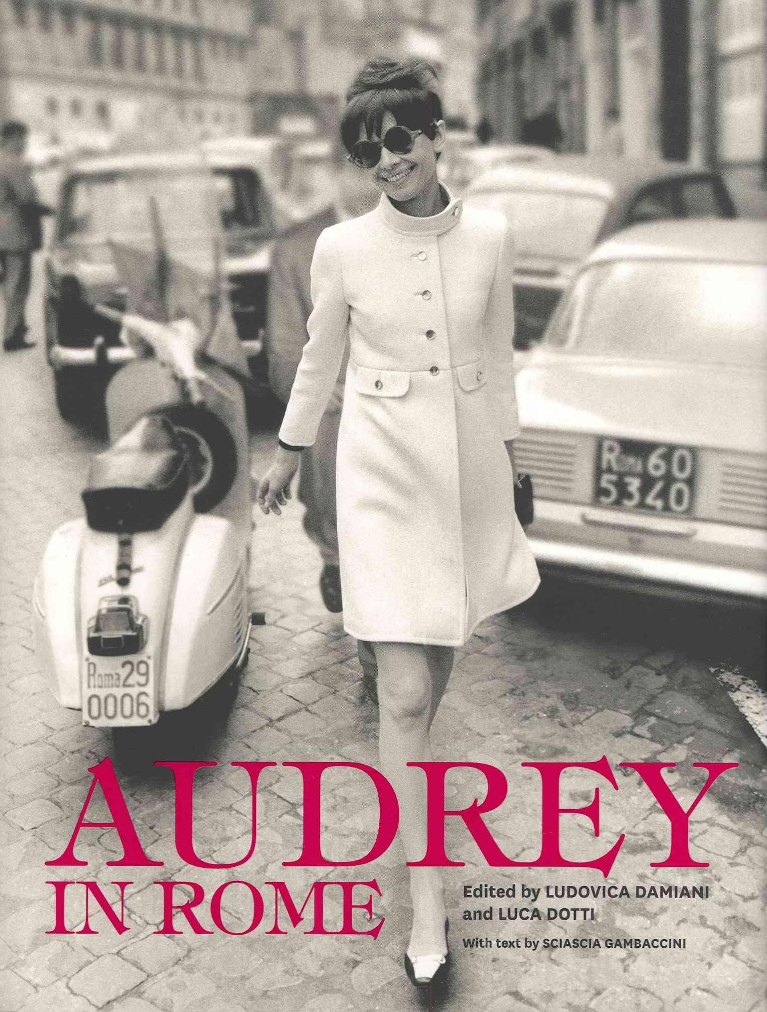 Audrey in Rome By Dotti, Luca/ Damiani, Ludovica/ Gambaccini, Sciascia